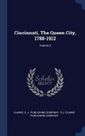 Cincinnati, the Queen City, 1788-1912; Volume 2