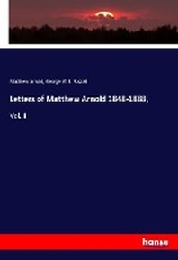 Letters of Matthew Arnold 1848-1888,