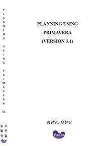 PLANNING USING PRIMAVERA (VERSION 3.1)