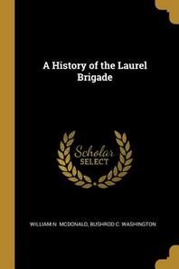 A History of the Laurel Brigade