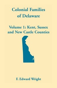 Colonial Families of Delaware, Volume 1