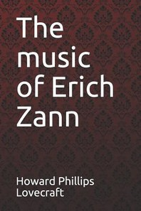 The Music of Erich Zann Howard Phillips Lovecraft