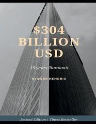 $304 Billion Usd 15 Years Illuminati
