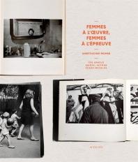 Femmes A L'Oeuvre, Femmes A L'Epreuve De L'Image (Bilingue)