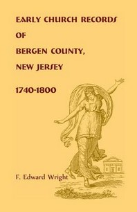 Early Church Records of Bergen County, New Jersey, 1740-1800
