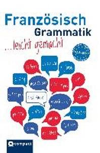 Franzoesisch Grammatik leicht gemacht A1-B1