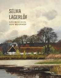 Selma Lagerloef: Das Maedchen vom Moorhof