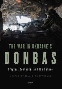 The War in Ukraine's Donbas