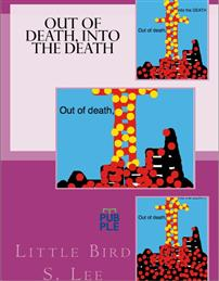 Out of death, into the DEATH