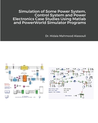 Simulation of Some Power System and Power Electronics Case Studies Using Matlab and PowerWorld Simulator Programs