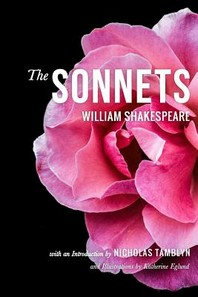 The Sonnets by William Shakespeare with an Introduction by Nicholas Tamblyn, and Illustrations by Katherine Eglund (Illustrated)