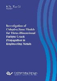 Investigation of Cohesive Zone Models for Three-Dimensional Fatigue Crack Propagation in Engineering Metals