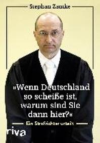 """""""Wenn Deutschland so scheisse ist, warum sind Sie dann hier?"""""""