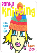 Funky Knitting (16 Fab things to knit)