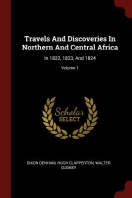 Travels and Discoveries in Northern and Central Africa