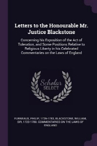 Letters to the Honourable Mr. Justice Blackstone