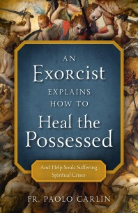 Exorcist Explains How to Heal Possessed
