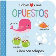Babies Love Opuestos = Babies Love Opposites