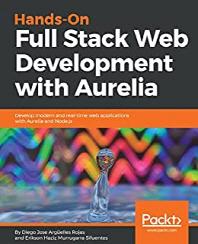 Hands-On Full Stack Web Development with Aurelia