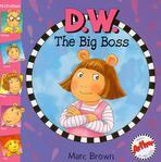 D. W. THE BIG BOSS