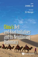 China's Belt and Road Initiatives and Its Neighboring Diplomacy