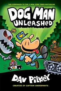Dog Man Unleashed (Dog Man #2)