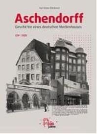 Aschendorff - Geschichte eines deutschen Medienhauses