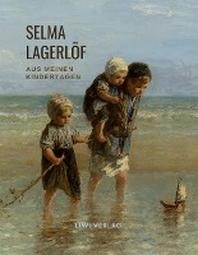 Selma Lagerloef: Aus meinen Kindertagen