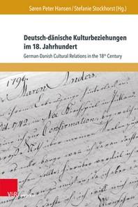 Deutsch-Danische Kulturbeziehungen Im 18. Jahrhundert / German-Danish Cultural Relations in the 18th Century