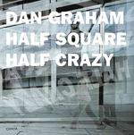 Dan Graham : Half Square Half Crazy