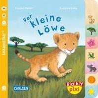 Baby Pixi (unkaputtbar) 104: Der kleine Loewe