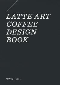 Latte Art Coffee Design Book