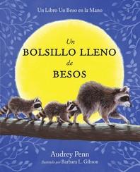 Un Bolsillo Lleno de Besos = A Pocket Full of Kisses