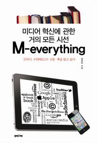 M EVERYTHING