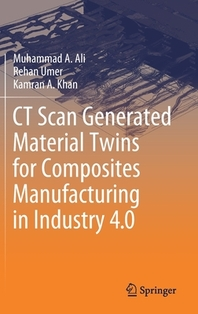 CT Scan Generated Material Twins for Composites Manufacturing in Industry 4.0
