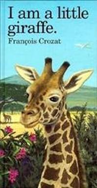 I Am a Little Giraffe