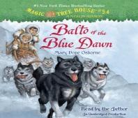Magic Tree House. 54: Balto of the Blue Dawn