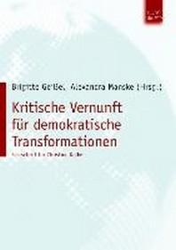 Kritische Vernunft f?r demokratische Transformationen