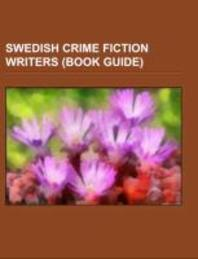 Swedish Crime Fiction Writers (Book Guide)