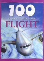 100 Things You Should Know about Flight