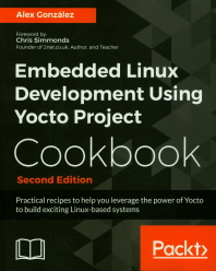 Embedded Linux Development Using Yocto Project Cookbook