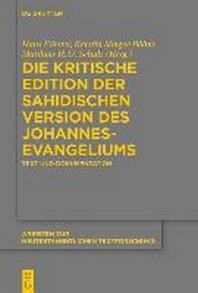 Die Kritische Edition Der Sahidischen Version Des Johannesevangeliums