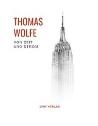 Thomas Wolfe: Von Zeit und Strom