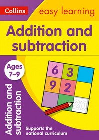Collins Easy Learning Age 7-11 -- Addition and Subtraction Ages 7-9