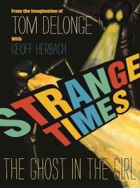 Strange Times, Volume 1
