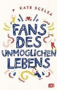 Fans des unmoeglichen Lebens