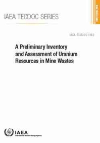 A Preliminary Inventory and Assessment of Uranium Resources in Mine Wastes