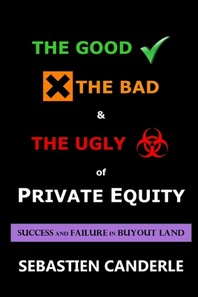The Good, the Bad and the Ugly of Private Equity