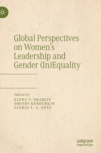 Global Perspectives on Women's Leadership and Gender (In)Equality