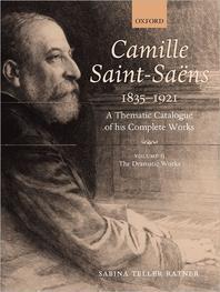 Camille Saint-Saens 1835-1921